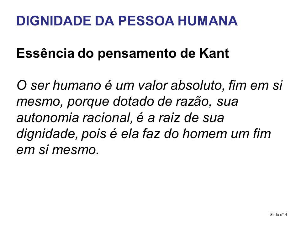 DIGNIDADE DA PESSOA HUMANA Essência do pensamento de Kant