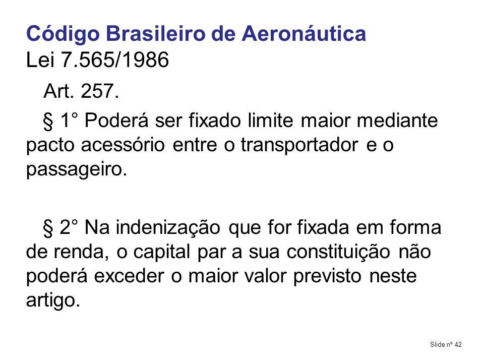 Código Brasileiro de Aeronáutica Lei 7.565/1986 Art. 257.