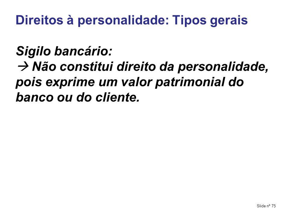 Direitos à personalidade: Tipos gerais Sigilo bancário: