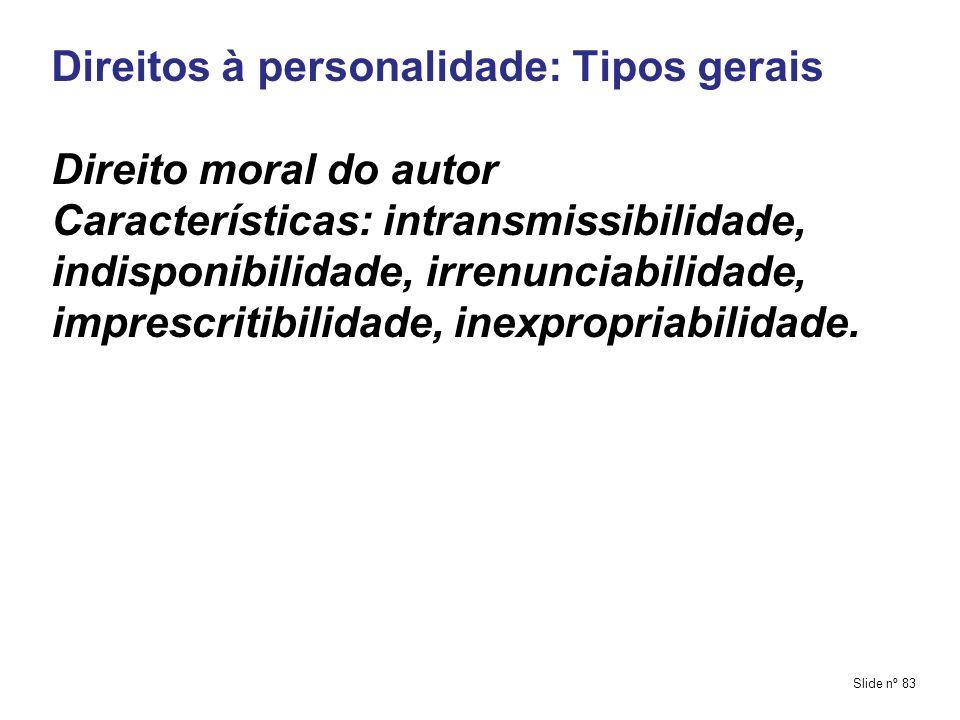 Direitos à personalidade: Tipos gerais Direito moral do autor
