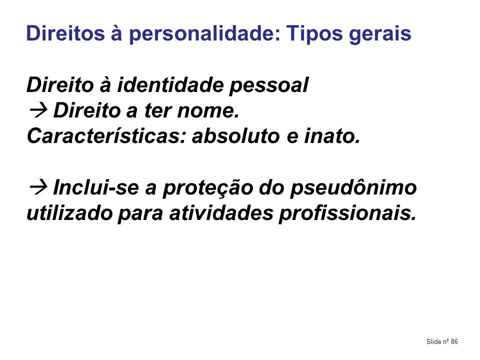 Direitos à personalidade: Tipos gerais Direito à identidade pessoal