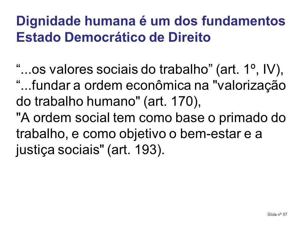 Dignidade humana é um dos fundamentos Estado Democrático de Direito