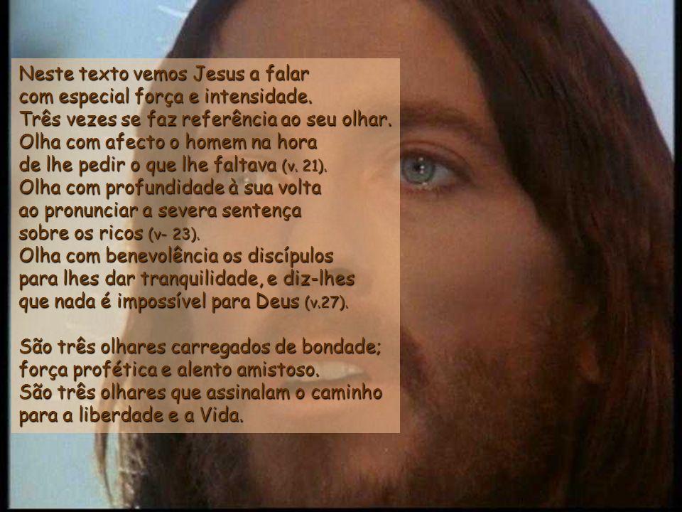 Neste texto vemos Jesus a falar com especial força e intensidade.