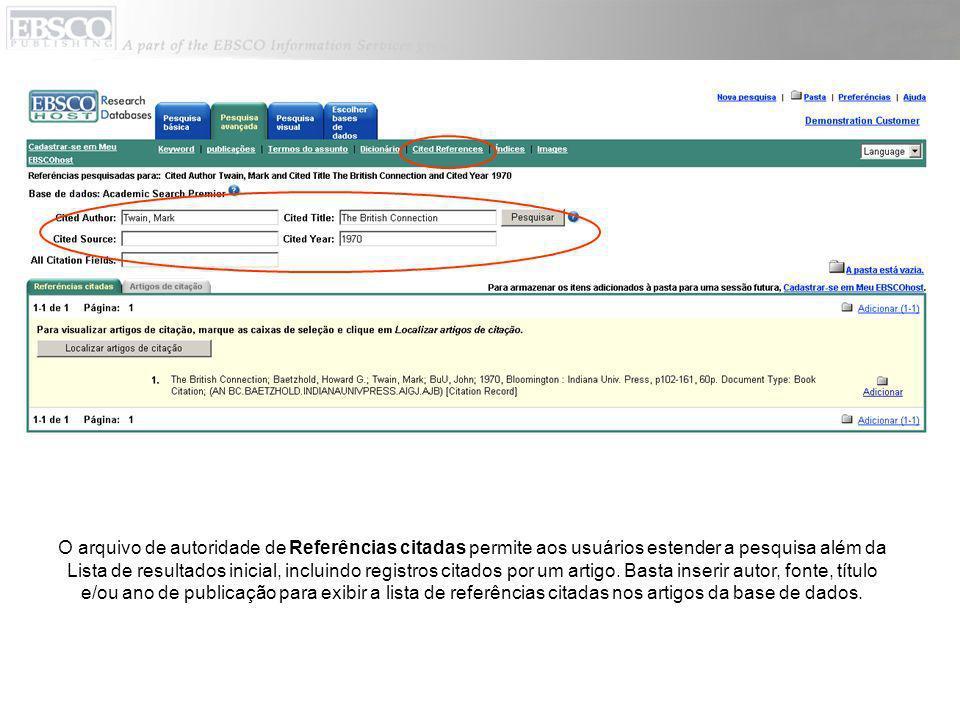 O arquivo de autoridade de Referências citadas permite aos usuários estender a pesquisa além da Lista de resultados inicial, incluindo registros citados por um artigo.