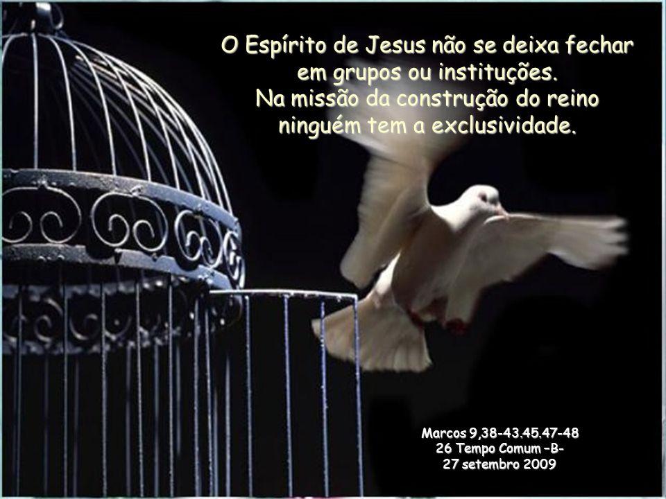 Marcos 9,38-43.45.47-48 26 Tempo Comum –B- 27 setembro 2009