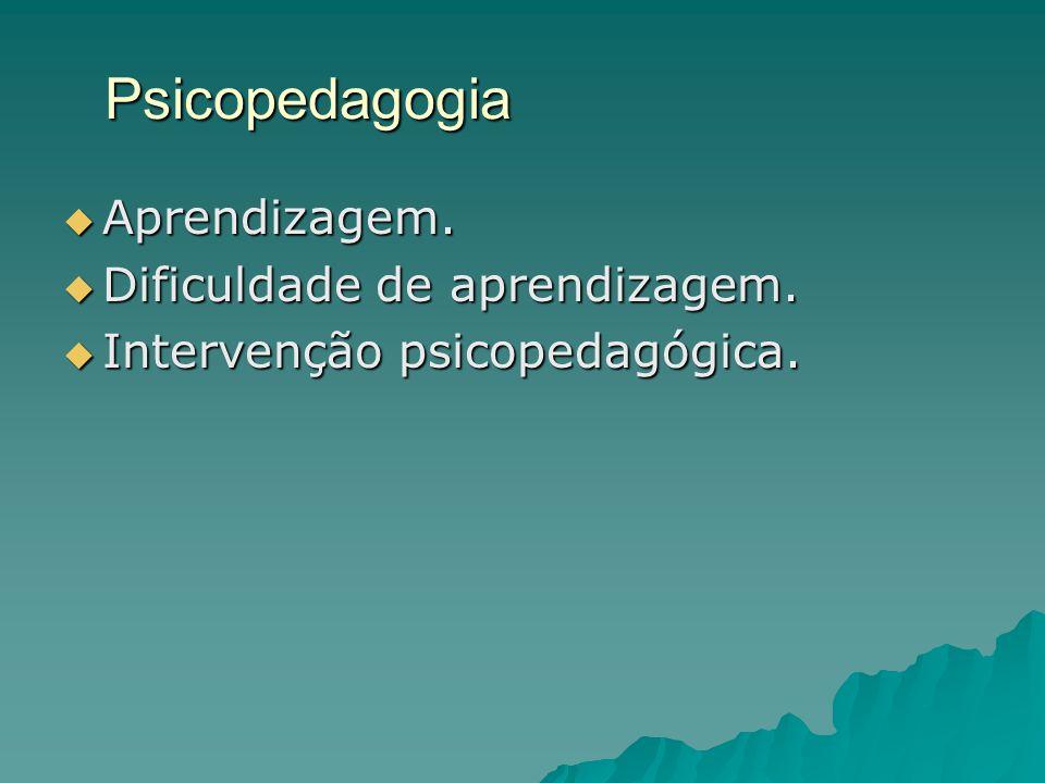 Psicopedagogia Aprendizagem. Dificuldade de aprendizagem.