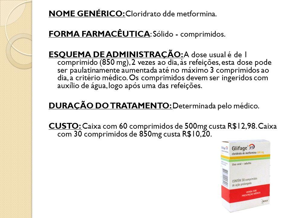 NOME GENÉRICO: Cloridrato dde metformina