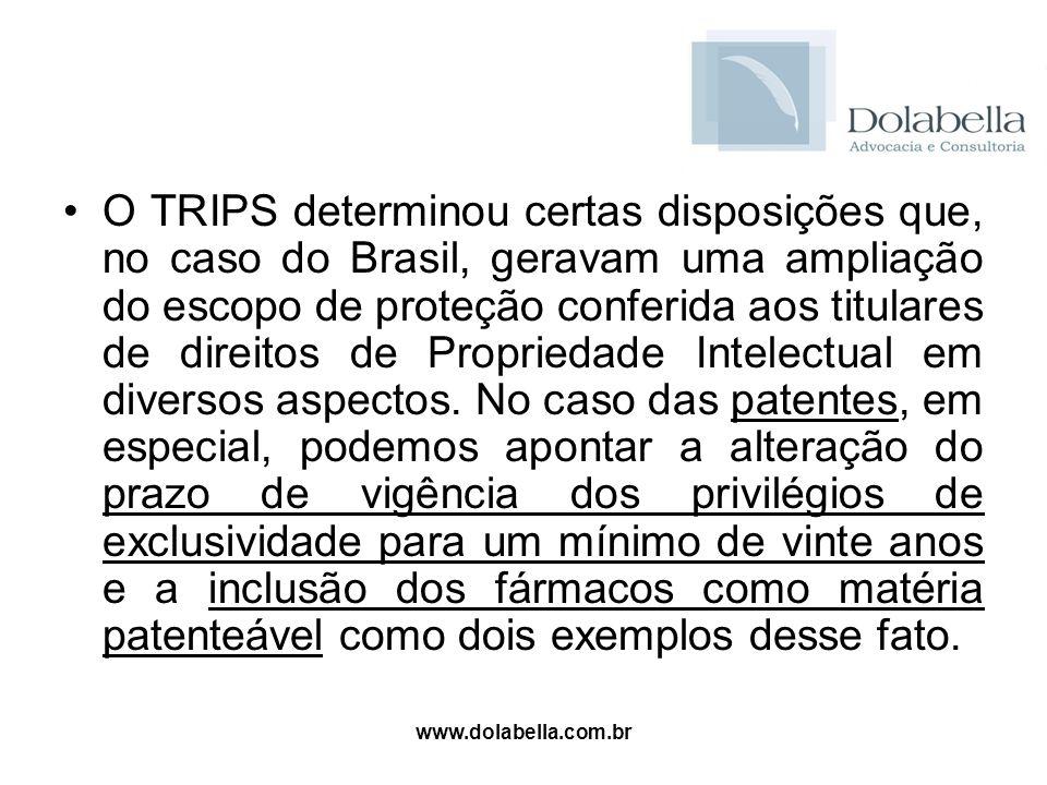 O TRIPS determinou certas disposições que, no caso do Brasil, geravam uma ampliação do escopo de proteção conferida aos titulares de direitos de Propriedade Intelectual em diversos aspectos. No caso das patentes, em especial, podemos apontar a alteração do prazo de vigência dos privilégios de exclusividade para um mínimo de vinte anos e a inclusão dos fármacos como matéria patenteável como dois exemplos desse fato.
