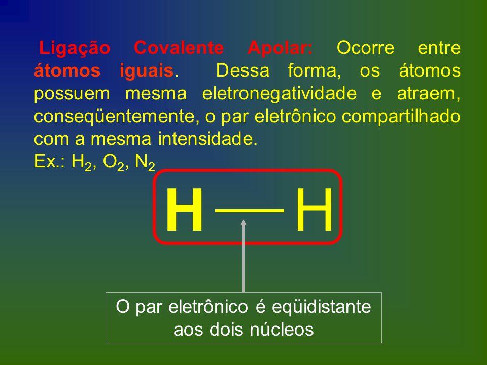 O par eletrônico é eqüidistante aos dois núcleos