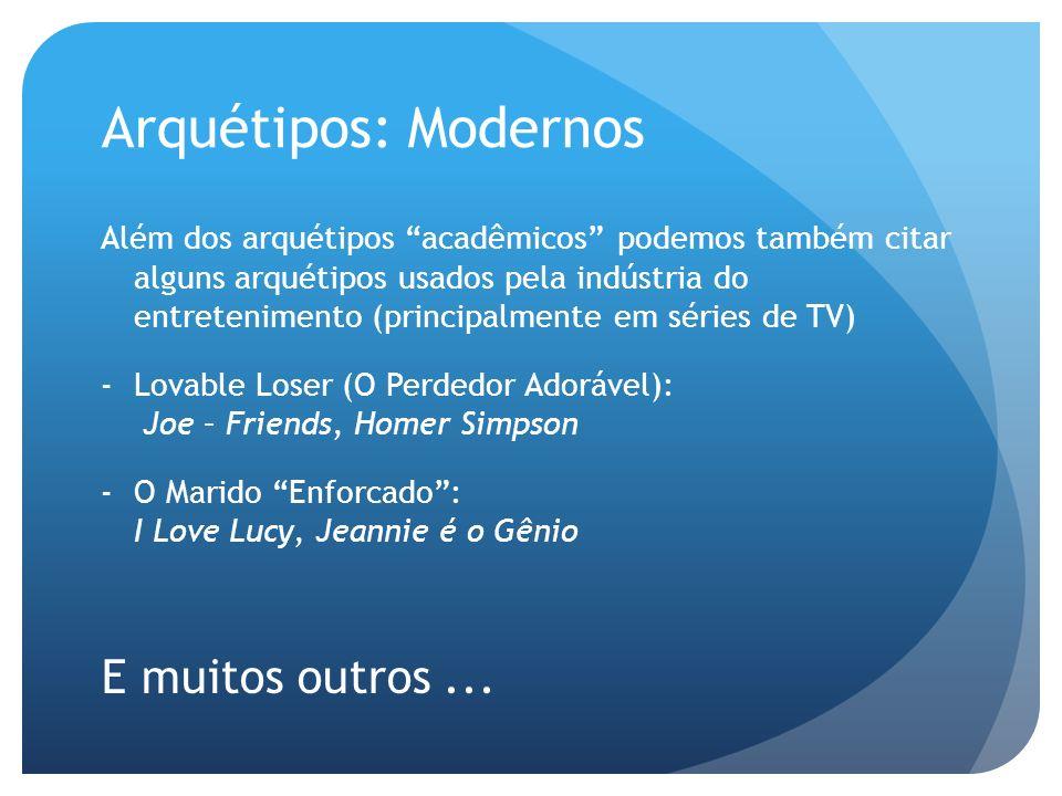 Arquétipos: Modernos E muitos outros ...