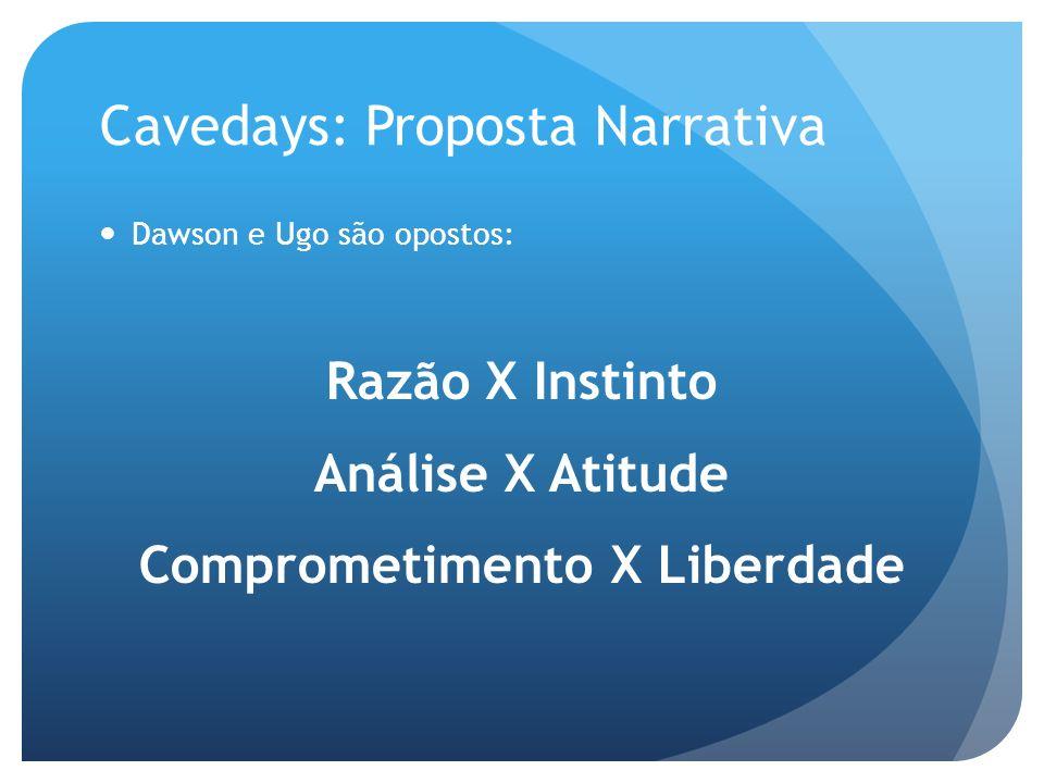 Cavedays: Proposta Narrativa