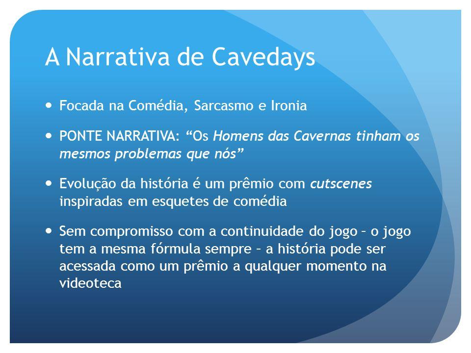 A Narrativa de Cavedays