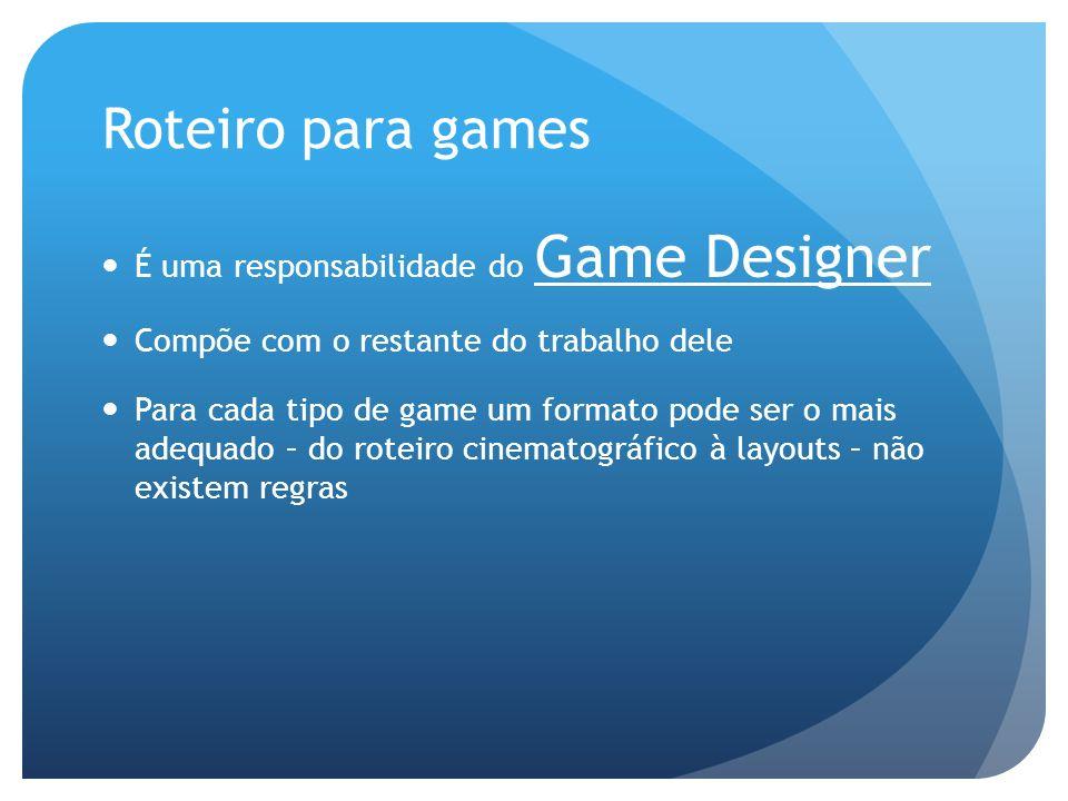 Roteiro para games É uma responsabilidade do Game Designer