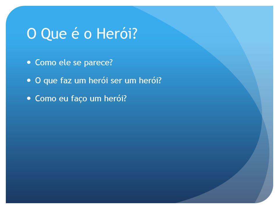 O Que é o Herói Como ele se parece O que faz um herói ser um herói