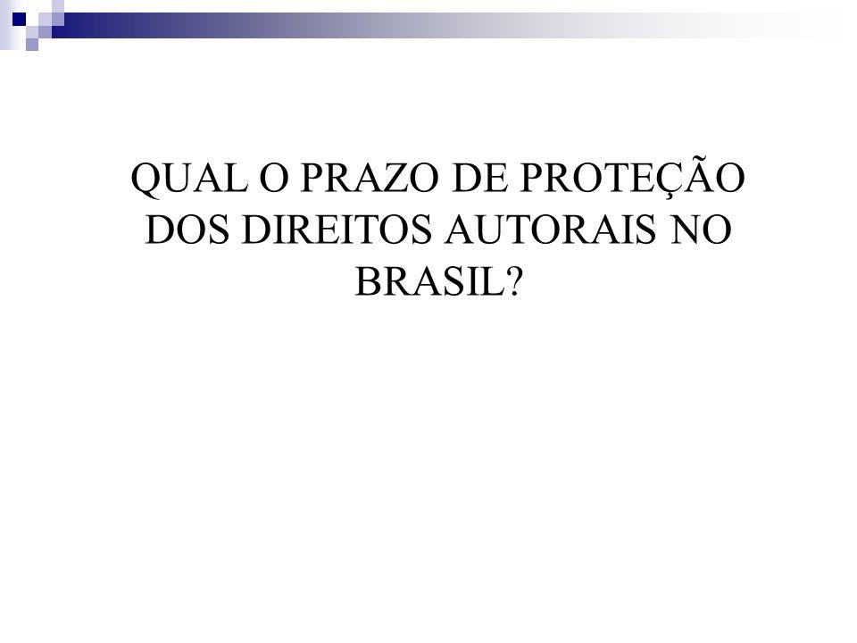 QUAL O PRAZO DE PROTEÇÃO DOS DIREITOS AUTORAIS NO BRASIL