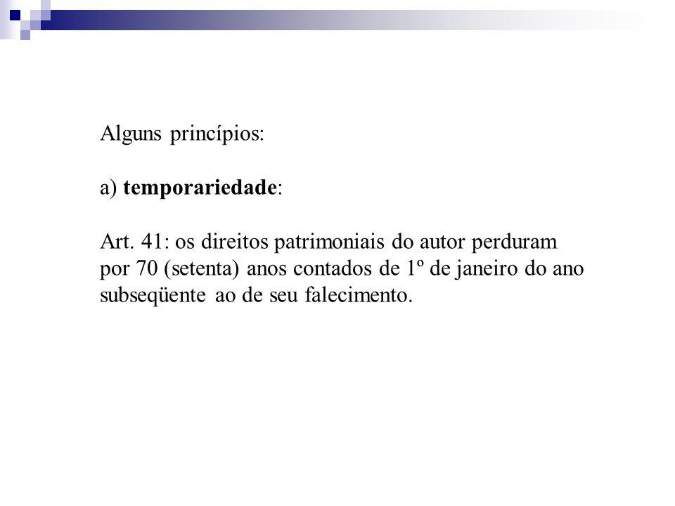 Alguns princípios: a) temporariedade:
