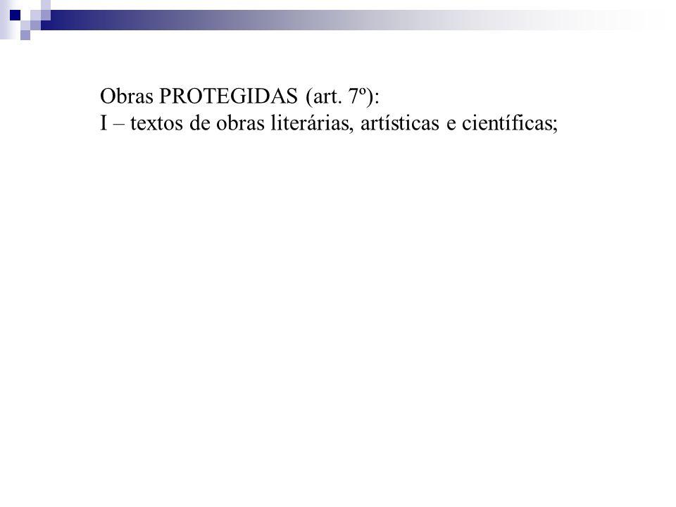 Obras PROTEGIDAS (art. 7º):