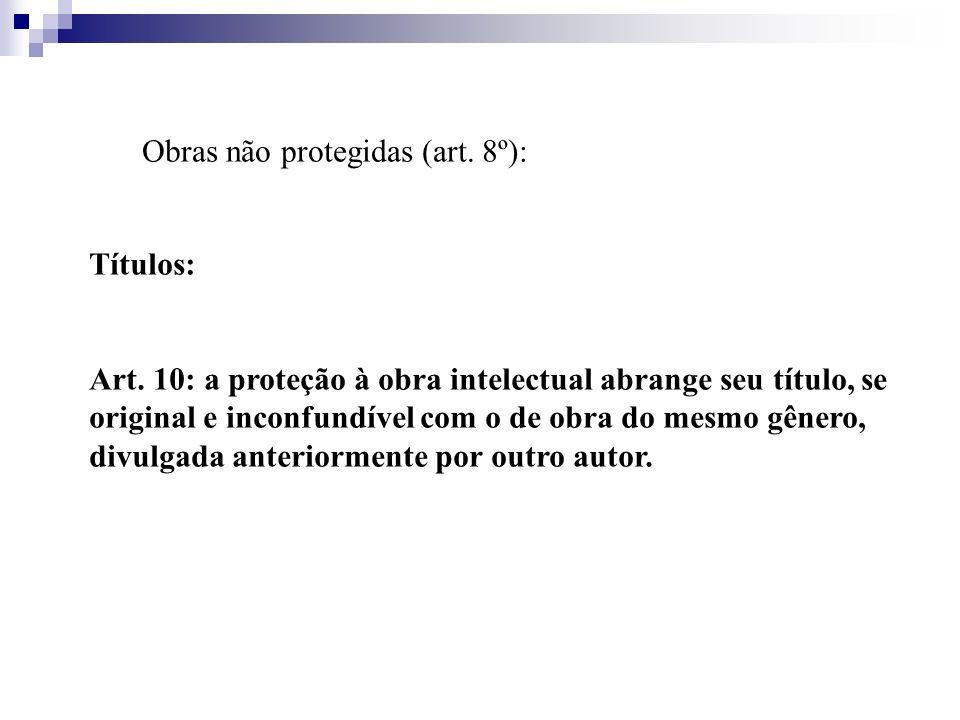 Obras não protegidas (art. 8º):