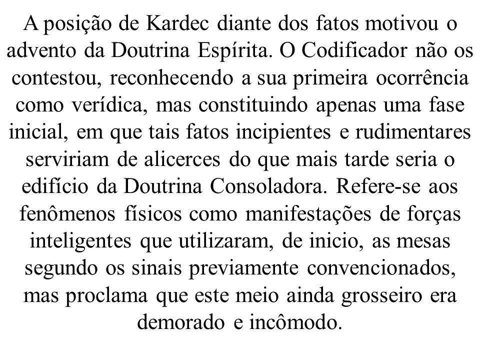 A posição de Kardec diante dos fatos motivou o advento da Doutrina Espírita.