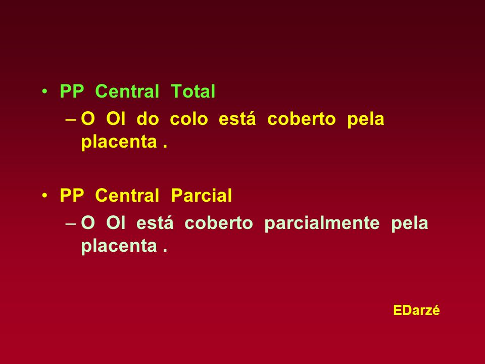 PP Central Total O OI do colo está coberto pela placenta .