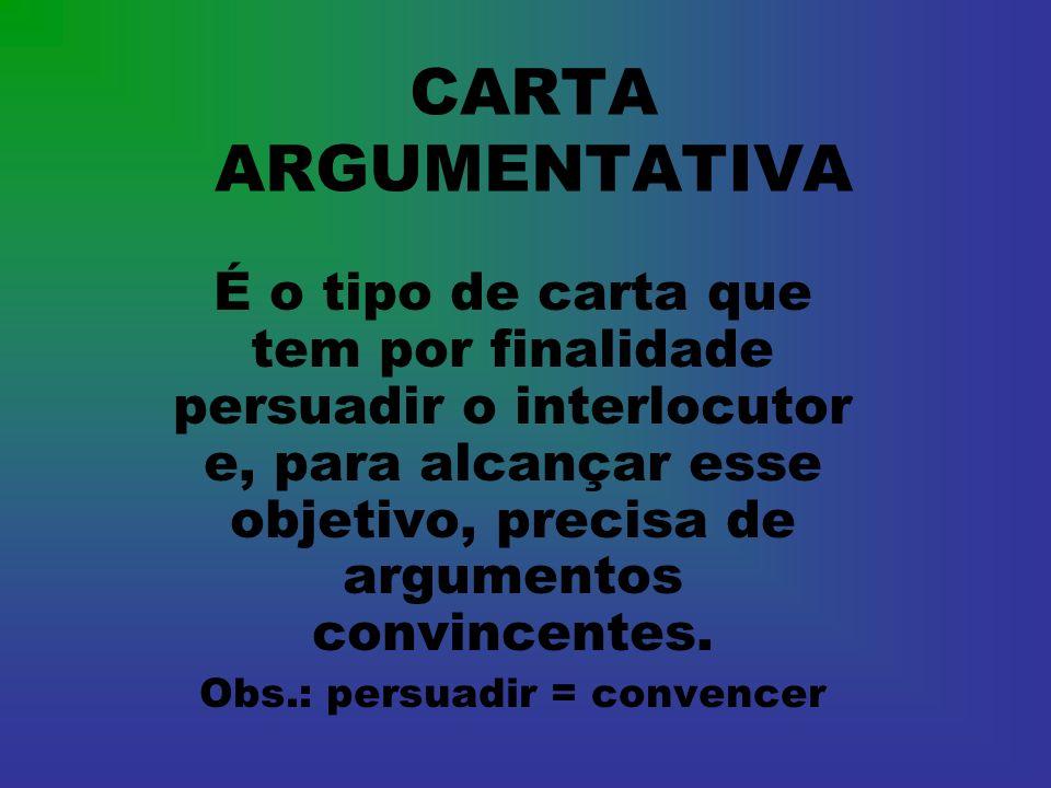 Obs.: persuadir = convencer