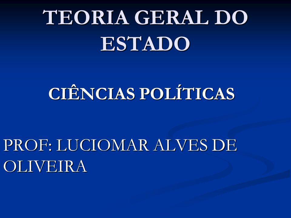CIÊNCIAS POLÍTICAS PROF: LUCIOMAR ALVES DE OLIVEIRA