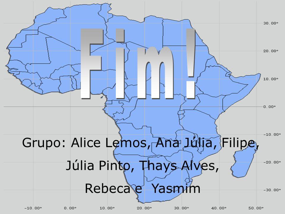 Fim! Grupo: Alice Lemos, Ana Júlia, Filipe, Júlia Pinto, Thays Alves,