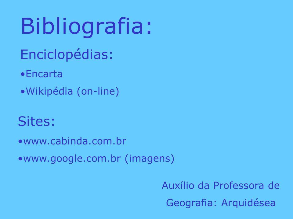 Bibliografia: Enciclopédias: Sites: Encarta Wikipédia (on-line)
