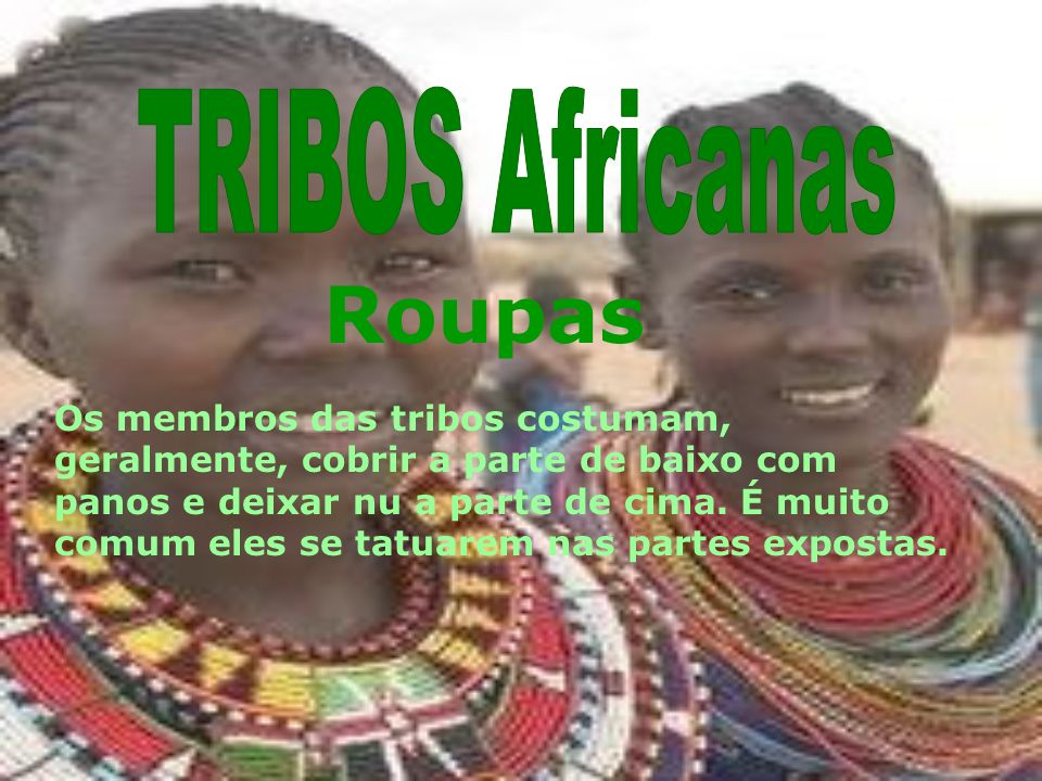 Roupas TRIBOS Africanas