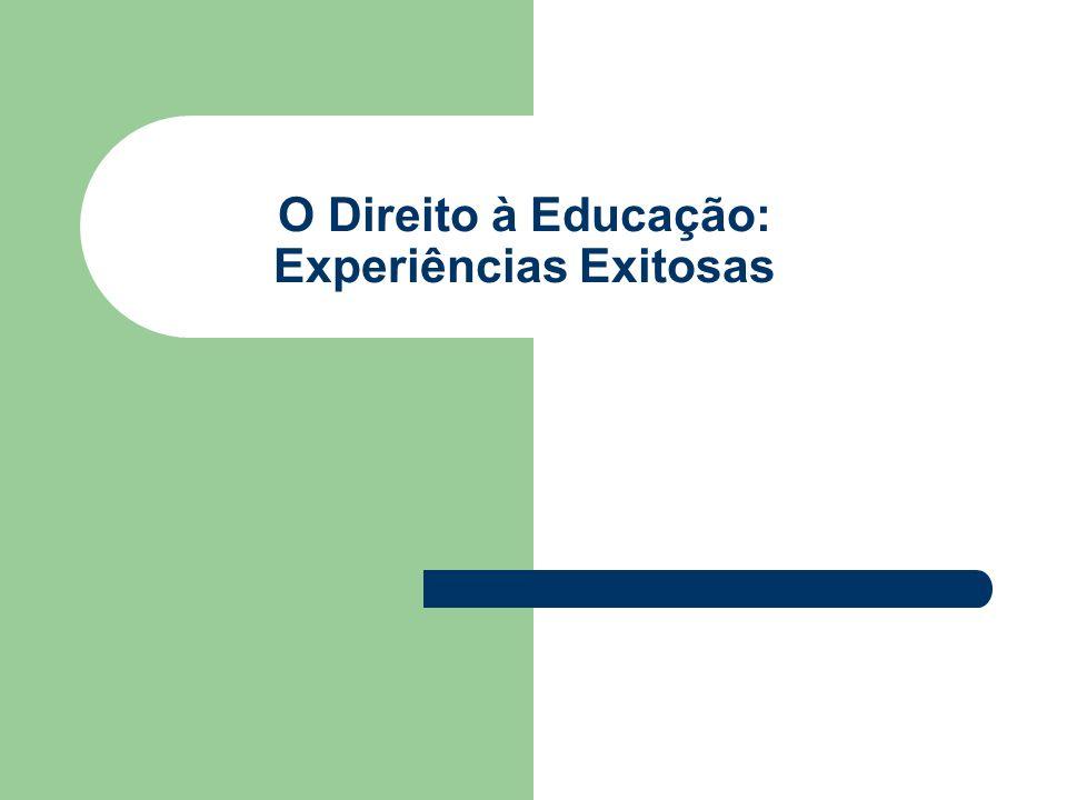 O Direito à Educação: Experiências Exitosas