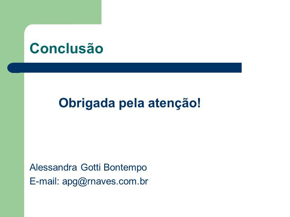 Conclusão Obrigada pela atenção! Alessandra Gotti Bontempo