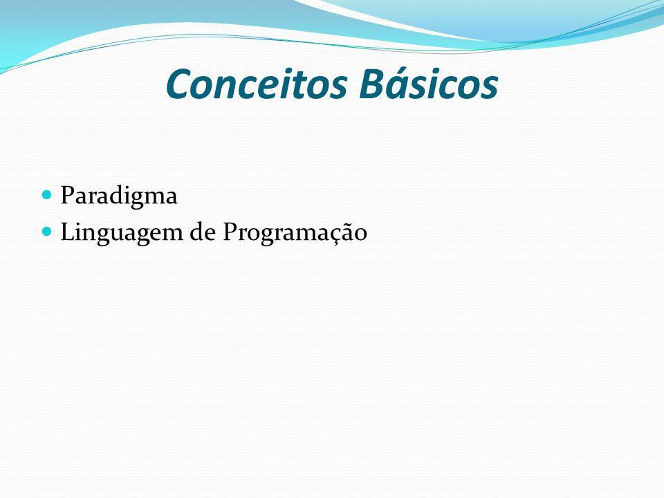 Conceitos Básicos Paradigma Linguagem de Programação