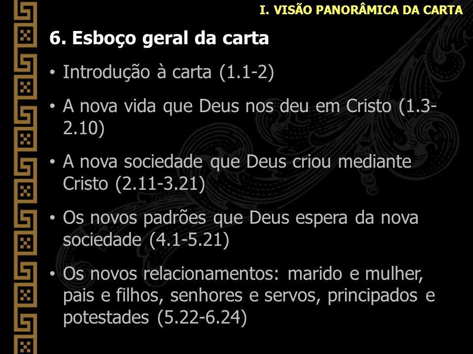 A nova vida que Deus nos deu em Cristo (1.3- 2.10)