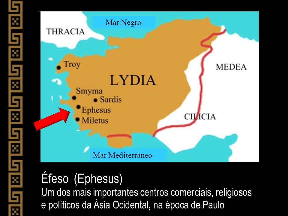 Mar Negro Mar Mediterrâneo. Éfeso (Ephesus)
