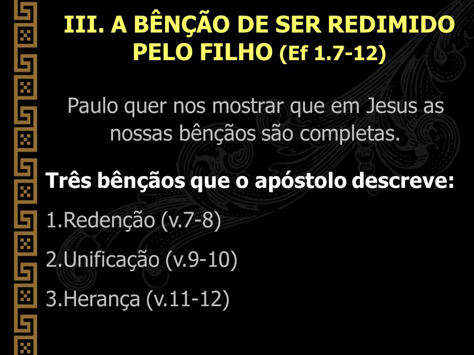 III. A BÊNÇÃO DE SER REDIMIDO PELO FILHO (Ef 1.7-12)