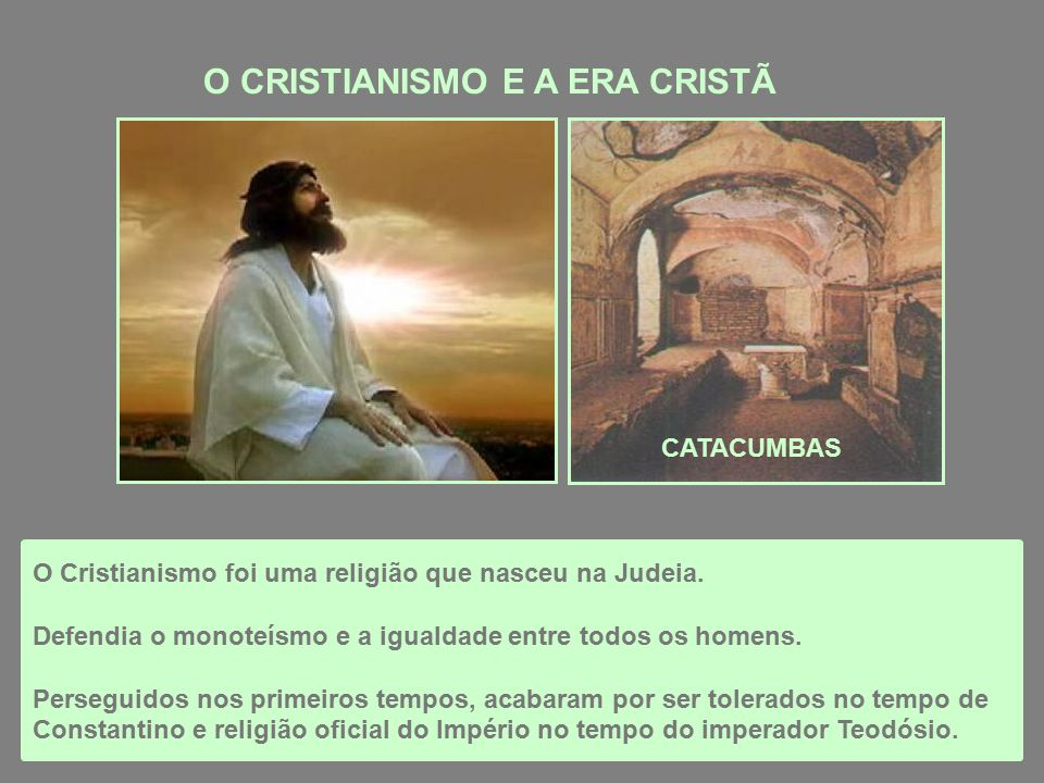 O CRISTIANISMO E A ERA CRISTÃ