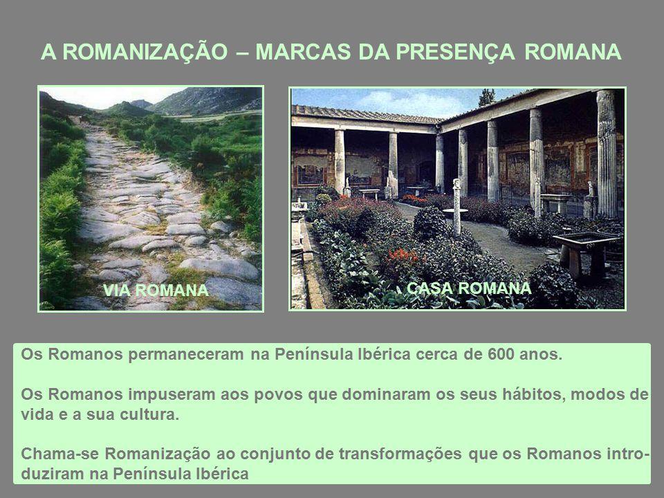 A ROMANIZAÇÃO – MARCAS DA PRESENÇA ROMANA