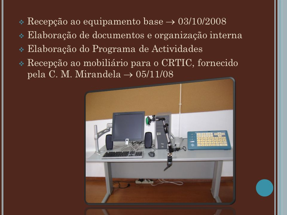 Recepção ao equipamento base  03/10/2008