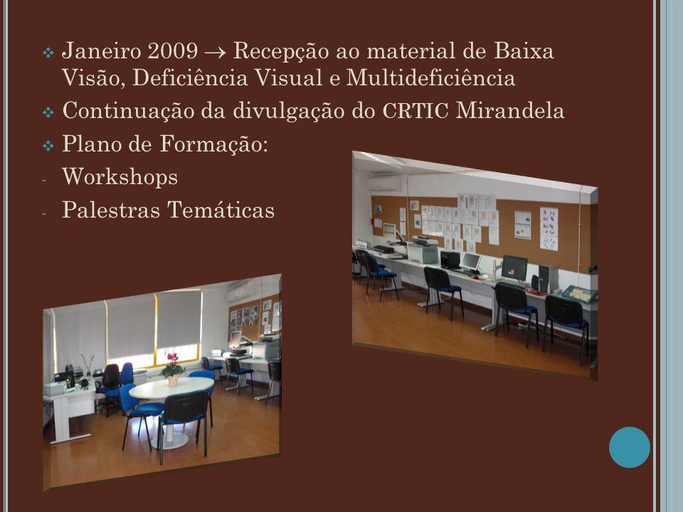 Janeiro 2009  Recepção ao material de Baixa Visão, Deficiência Visual e Multideficiência
