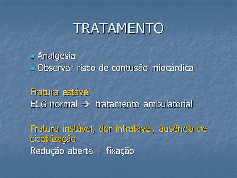 TRATAMENTO Analgesia Observar risco de contusão miocárdica