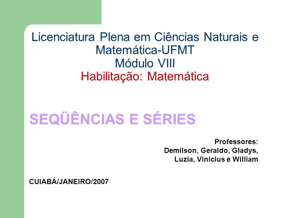 Licenciatura Plena em Ciências Naturais e Matemática-UFMT Módulo VIII Habilitação: Matemática