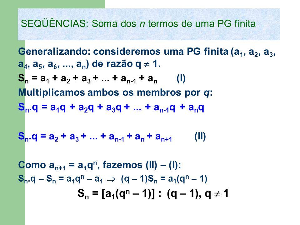 SEQÜÊNCIAS: Soma dos n termos de uma PG finita
