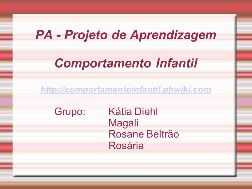 Grupo: Kátia Diehl Magali Rosane Beltrão Rosária
