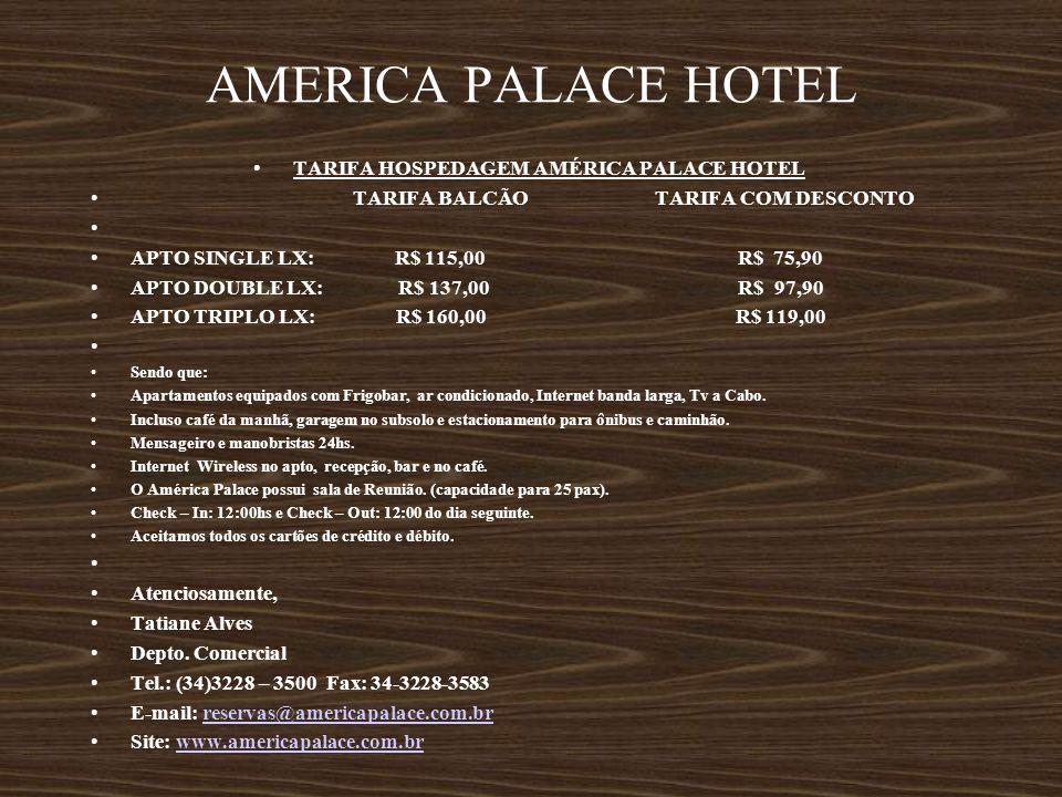 TARIFA HOSPEDAGEM AMÉRICA PALACE HOTEL