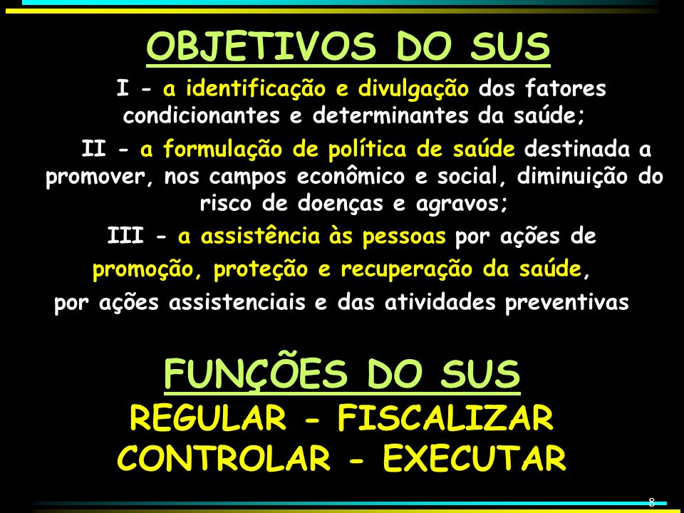 FUNÇÕES DO SUS REGULAR - FISCALIZAR CONTROLAR - EXECUTAR
