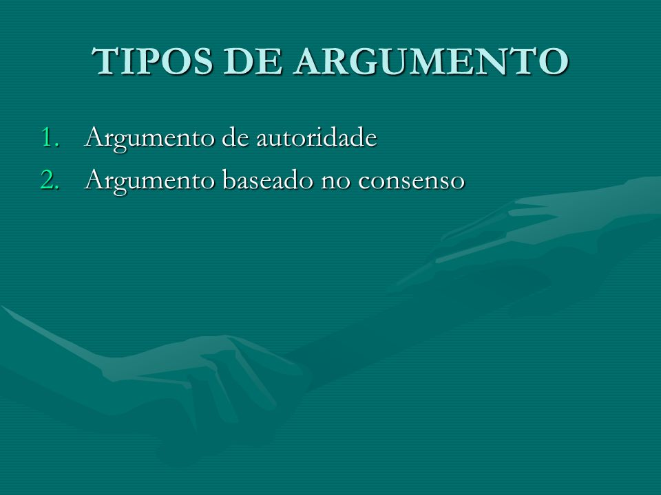 TIPOS DE ARGUMENTO Argumento de autoridade