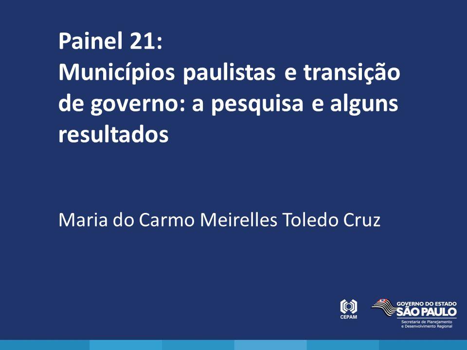 Painel 21: Municípios paulistas e transição de governo: a pesquisa e alguns resultados