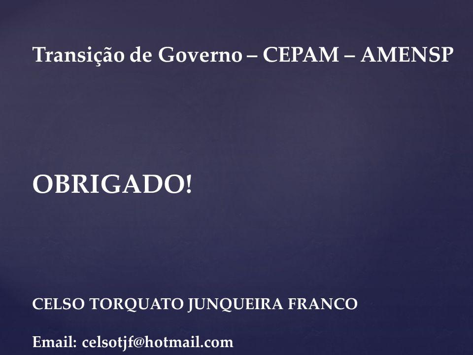 OBRIGADO! Transição de Governo – CEPAM – AMENSP