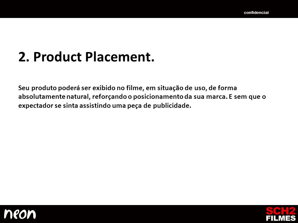 confidencial 2. Product Placement.