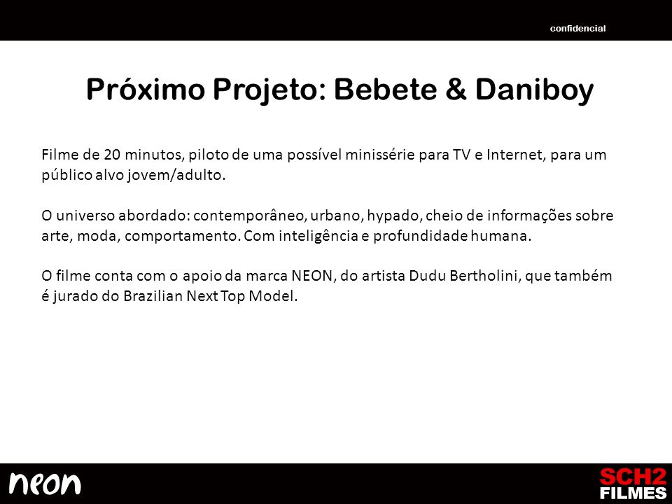 Próximo Projeto: Bebete & Daniboy